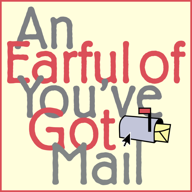 Earful of You've Got Mail